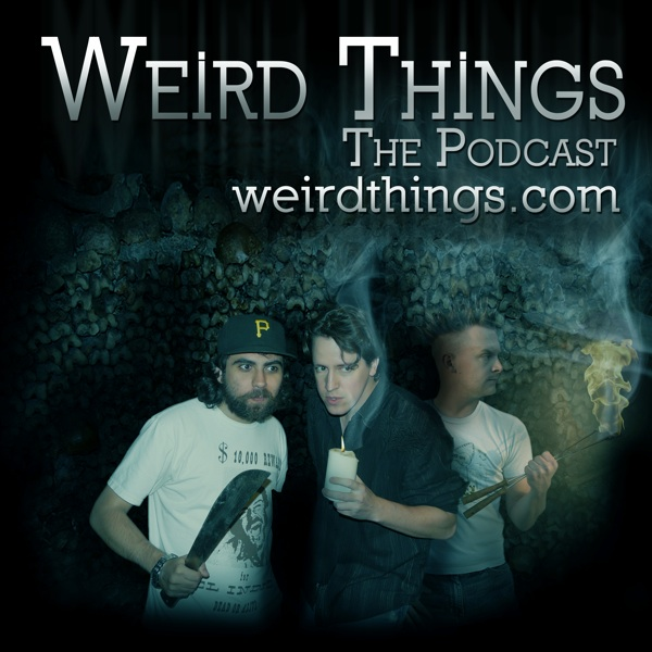 weird things podcast SM